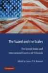 The Sword and the Scales: The United States and International Courts and Tribunals